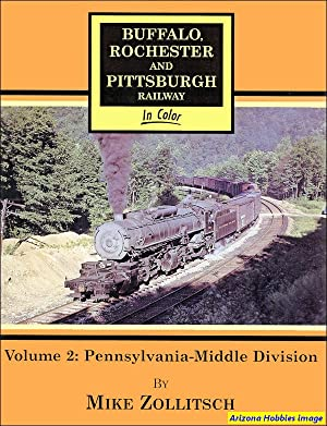 Buffalo, Rochester & Pittsburgh Railway In Color Vol. 2: Mike Zollitsch