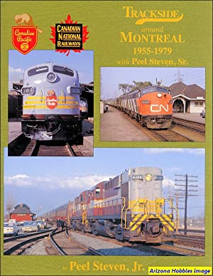 Trackside Around Montreal 1955-1979 with Peel Steven, Sr.: Peel Steven