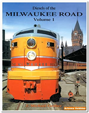 Diesels of the Milwaukee Road Vol. 1: J. Michael Gruber