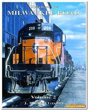 Diesels of the Milwaukee Road Volume 2: J. Michael Gruber