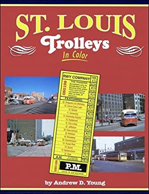 St. Louis Trolleys In Color: Andrew D. Young