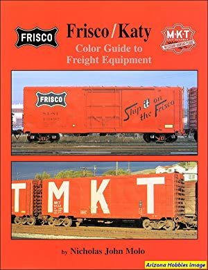 Frisco / Katy Color Guide to Freight and Passenger Equipment: Nicholas John Molo