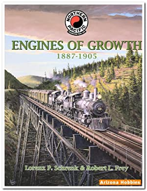 Northern Pacific Engines of Growth 1887-1905: Lorenz P. Schrenk and Robert L. Frey