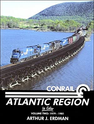 Conrail Atlantic Region In Color Vol. 2: 1979-1981: Arthur J. Erdman