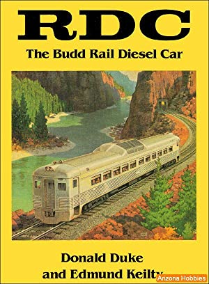 RDC: The Budd Rail Diesel Car: Donald Duke and Edmund Keilty