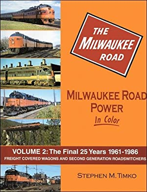 Milwaukee Road Power In Color Volume 2: Freight Covered Wagons and Second-Generation Road-Switchers...