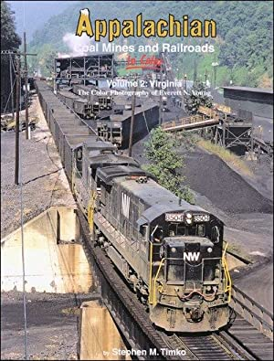 Appalachian Coal Mines and Railroads In Color Volume 2: Virginia: Stephen M. Timko