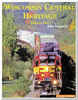 Wisconsin Central Heritage Volume 2: John Leopard