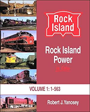 Rock Island Power In Color Volume 1: 1-563: Robert J. Yanosey