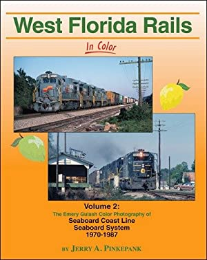West Florida Rails In Color Vol. 2: Seaboard Coast Line 1970-1987: Jerry A. Pinkepank