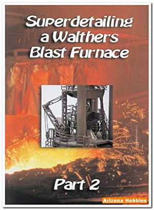 Superdetailing a Walthers Blast Furnace: Part 2 DVD plus Photo CD Book: Jeff Borne