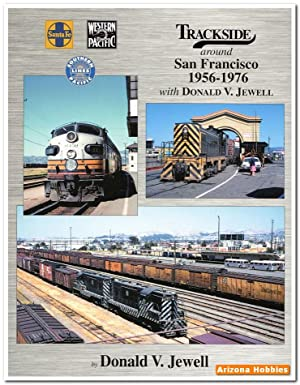 Trackside Around San Francisco 1956-1976 with Donald Jewell: Don Jewell