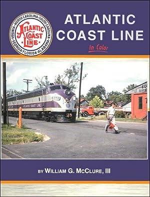 Atlantic Coast Line In Color: William G. McClure III