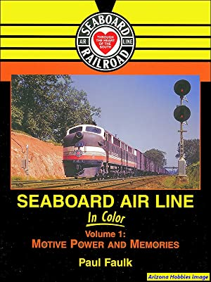 Seaboard Air Line In Color Vol. 1: Motive Power and Memories: Paul Faulk