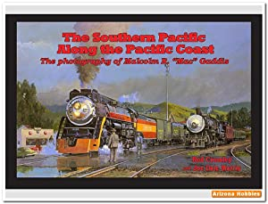 The Southern Pacific Along the Pacific Coast: Rod Crossley and Joe Dale Morris
