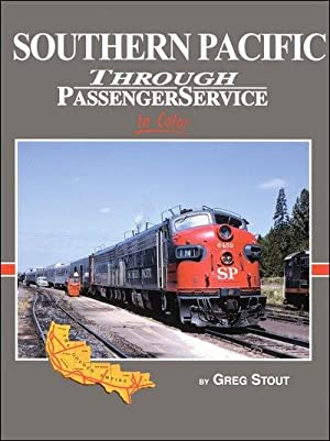 Southern Pacific Through Passenger Service In Color: Greg Stout