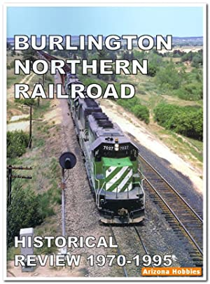 Burlington Northern Railroad Historical Review 1970-1995: Robert C. Del Grosso