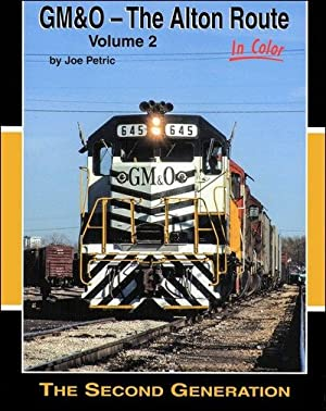 GMB&O-The Alton Route In Color Volume 2: The Second Generation: Joe Petric