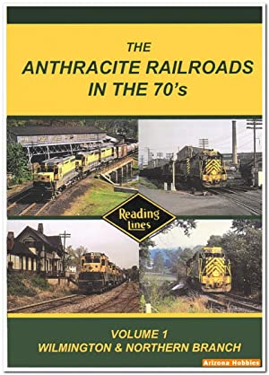The Anthracite Railroads in the 1970s Vol. 1: Wilmington & Northern Branch DVD: John Pechulis