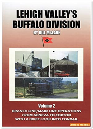 Lehigh Valley's Buffalo Division Vol. 2: Branch Line and Main Line Operations DVD: John ...