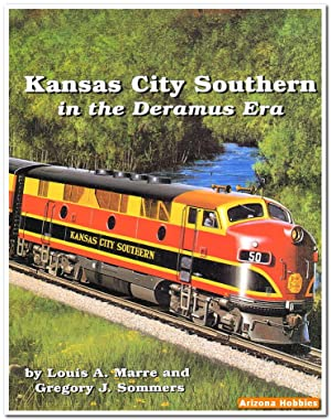 Kansas City Southern in the Deramus Era: Louis A. Marre and Gregory J. Sommers