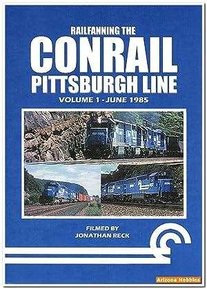 Railfanning the Conrail Pittsburgh Line Vol. 1: June 1985 DVD: John Pechulis