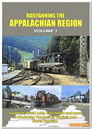 Railfanning the Appalachian Region Vol. 1 DVD