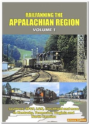 Railfanning the Appalachian Region Volume 1 DVD