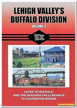 Lehigh Valley's Buffalo Division Volume 3: Sayre to Buffalo DVD