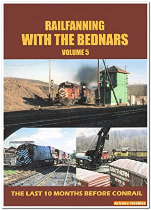 Railfanning with the Bednars Volume 5: The Last 10 Months Before Conrail DVD