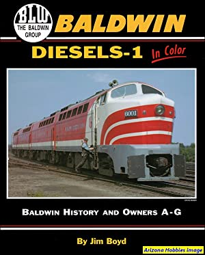 Baldwin Diesels In Color Volume 1: Baldwin Owners A thru G: Jim Boyd
