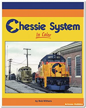 Chessie System In Color: Bob Withers