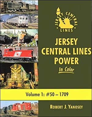Jersey Central Lines Power In Color Volume 1: #50-1709: Robert J. Yanosey