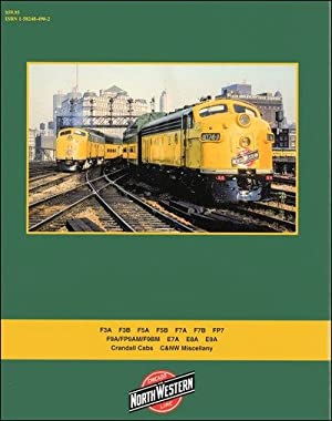 Chicago & North Western Power 1963-1995 In Color Vol. 3: E's and F's: Stephen M. ...