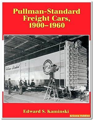 Pullman-Standard Freight Cars: 1900-1961: Kaminski