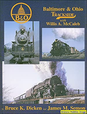 Baltimore & Ohio Trackside with Willis A.: James Semon and