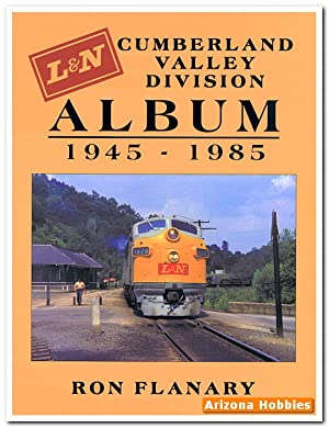L&N Cumberland Valley Division Album: 1945-1985