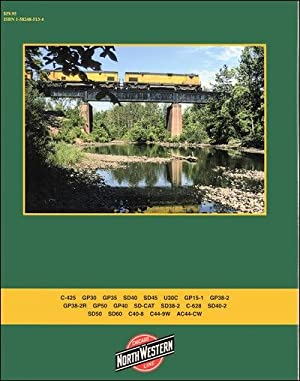 Chicago & North Western Power 1963-1995 In Color Vol. 4: Second Generation Road-Switchers and ...