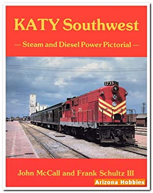 KATY Southwest: Steam and Diesel Power Pictorial: John B. McCall