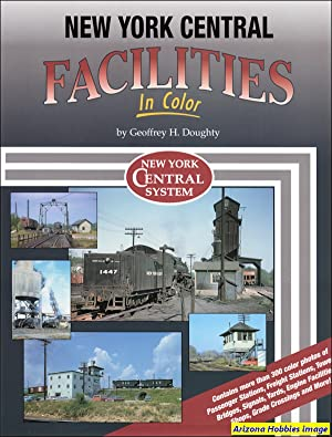 New York Central Facilities In Color: Geoffrey H. Doughty