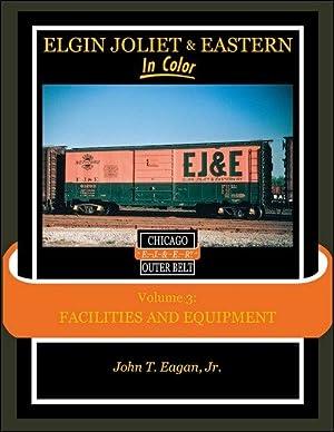 Elgin Joliet & Eastern In Color Vol.: John T. Eagan