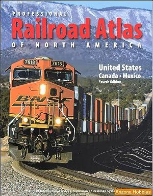 Professional Railroad Atlas of North America 4th: DeskMap Systems