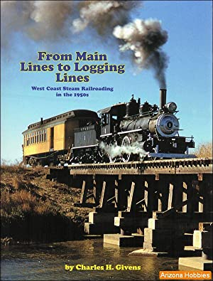 From Main Lines to Logging Lines: West: Charles H. Givens