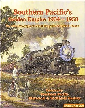 Southern Pacific's Golden Empire: 1954-1958: Joe Dale Morris