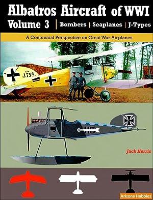 Albatros Aircraft of WWI Vol. 3: Bombers,: Jack Herris