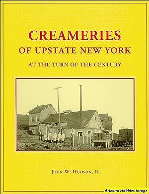 Creameries of Upstate New York: At the Turn of the Century: John W. Hudson