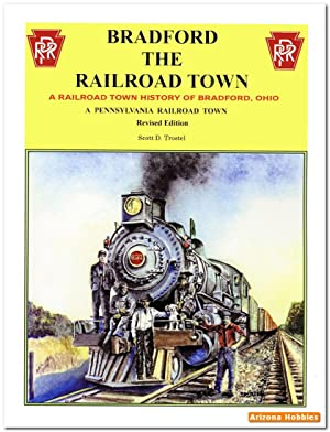 Bradford: the Railroad Town: Scott D. Trostel