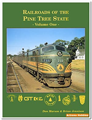 Railroads of the Pine Tree State Vol.: Don Marson and