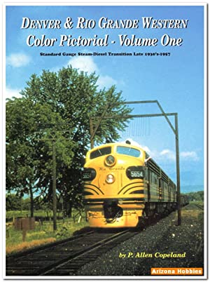 Denver & Rio Grande Western Color Pictorial Vol. 1: Steam to Diesel Transition: P. Allen ...