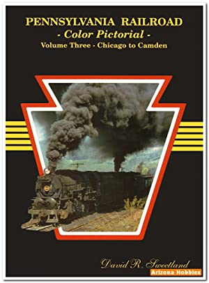 Pennsylvania Railroad Color Pictorial Volume 3: Chicago to Camden: David R. Sweetland